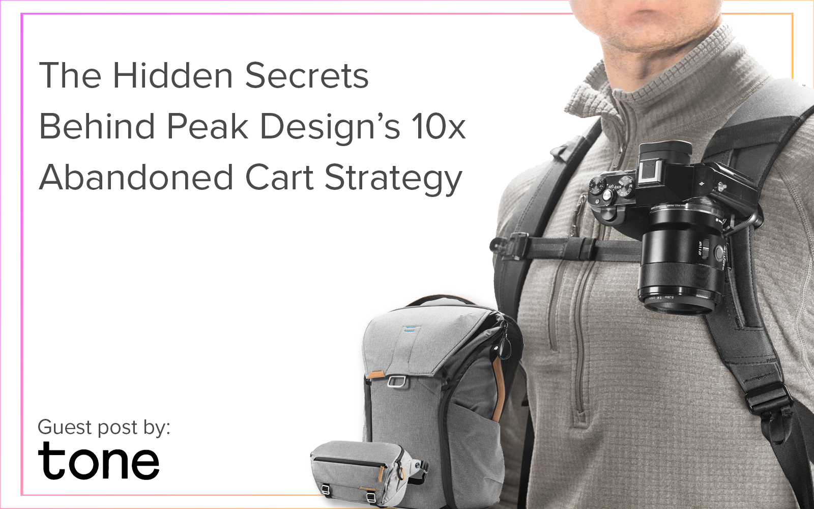 THE HIDDEN SECRETS BEHIND PEAK DESIGN'S 10X ABANDONED CART STRATEGY