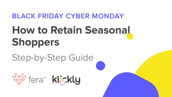BFCM: RETAINING SEASONAL SHOPPERS & CUSTOMER SUPPORT